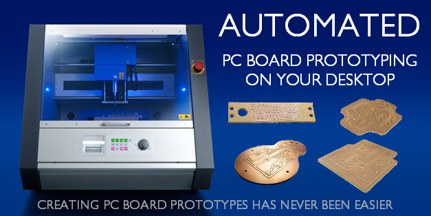 Automated PC Board Prototyping on Your Desktop